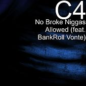 No Brokes Allowed (feat. BankRoll Vonte) by C4