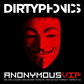 Anonymous (VIP) by Dirtyphonics