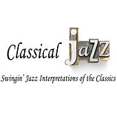 Classical Jazz: Swingin' Jazz Interpretations of the Classics by David Hazeltine