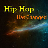 Hip Hop Has Changed von Various Artists