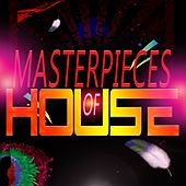 Masterpieces of House by Various Artists