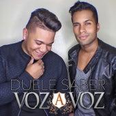 Duele Saber by Voz A Voz