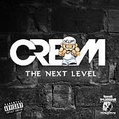 The Next Level by Cream
