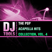 The Pop Acapella Hits Collection, Vol. 4 by Dj Tools