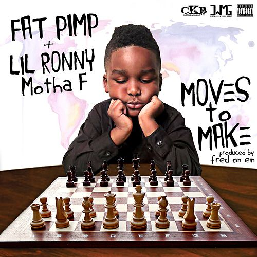 Moves to Make (feat. Lil Ronny MothaF) - Single by Fat Pimp