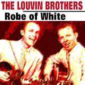 Robe of White von The Louvin Brothers