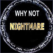 Nightmare by Why Not