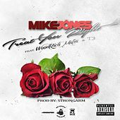 Treat U Right (feat. Woodrich Mafia & T3) von Mike Jones