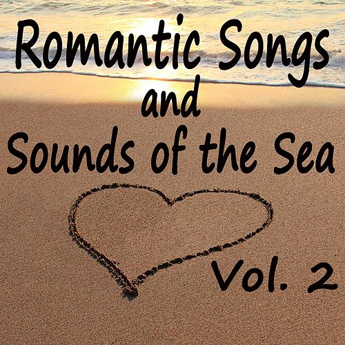 Romantic Songs and Sounds of the Sea, Vol. 2 by The O'Neill Brothers Group