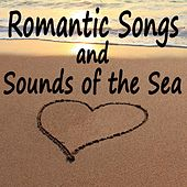 Romantic Songs and Sounds of the Sea by The O'Neill Brothers Group