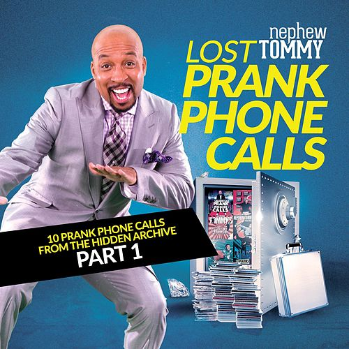 Lost Prank Phone Calls, Pt. 1 by Nephew Tommy