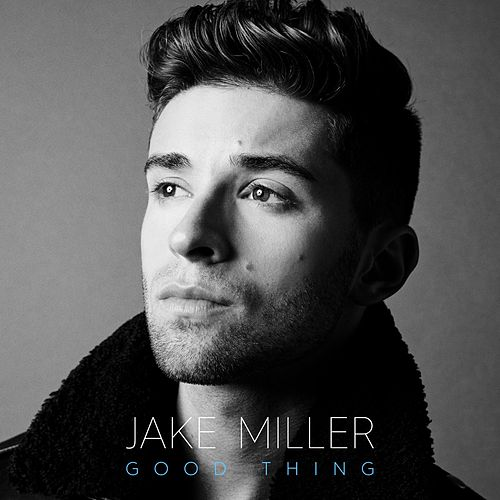 Good Thing by Jake Miller