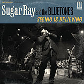 Seeing Is Believing by Sugar Ray & The Blue Tones