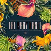 Eat Pray Dance, Vol. 1 by Various Artists