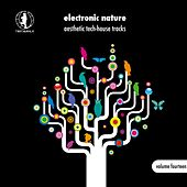 Electronic Nature, Vol. 14 - Aesthetic Tech-House Tracks! by Various Artists