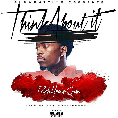Think About It by Rich Homie Quan