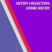 Artist Collection: Andre Hecht by Andre Hecht