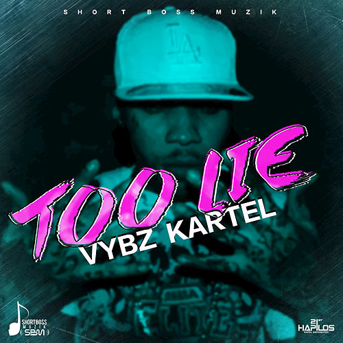 Too Lie - Single by VYBZ Kartel