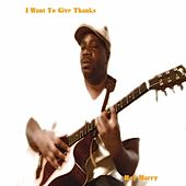 I Want to Give Thanks - Single by Ray Harry