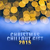 Christmas Chillout Gift 2015 by Various Artists
