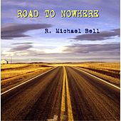 Road to Nowhere by Mike Bell