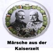 Märsche aus der Kaiserzeit by Various Artists