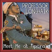 Meet Ya At Tipitina's von Professor Longhair