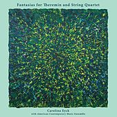 Fantasias for Theremin and String Quartet by Carolina Eyck