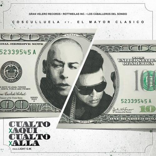 Cualto Por Aquí, Cualto Por Alla (feat. El Mayor Clasico) by Cosculluela