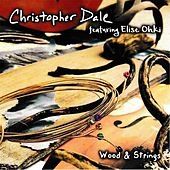 Wood & Strings (feat. Elise Ohki) by Christopher Dale