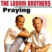 Praying von The Louvin Brothers