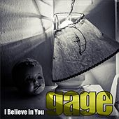 I Believe in You by Gage