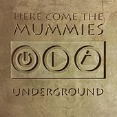Underground by Here Come The Mummies