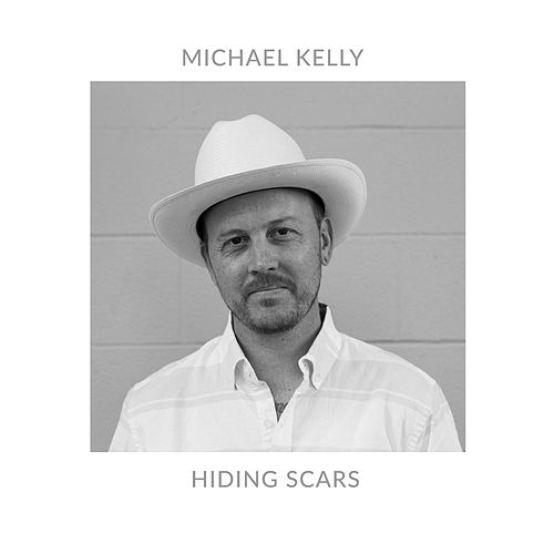 Hiding Scars by Michael Kelly