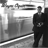 Wayne Oquin Live by Various Artists