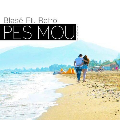 Pes Mou (feat. Retro) by Blasé