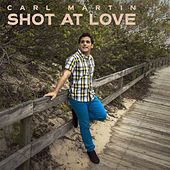 Shot at Love by Carl Martin