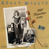 Well Travelled Love by Kelly Willis