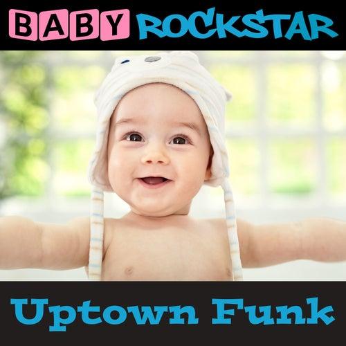 Uptown Funk by Baby Rockstar