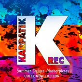 Summer Deluxe Masterpieces (Chill Now Edition) by Various Artists