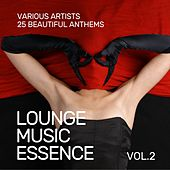 Lounge Music Essence (25 Beautiful Anthems), Vol. 2 by Various Artists