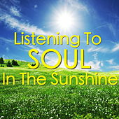 Listening To Soul In The Sunshine von Various Artists
