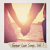 Forever Love Songs, Vol. 1 by Various Artists
