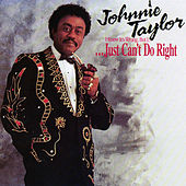 I Know It's Wrong, But I...Just Can't Do Right by Johnnie Taylor