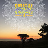 Dessous Summer Grooves 4 by Various Artists