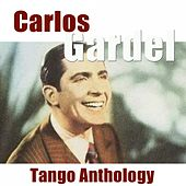Tango Anthology (Remastered) by Carlos Gardel