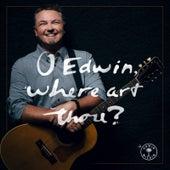 O Edwin, Where Art Thou? by Edwin McCain