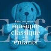 Faire découvrir la musique classique à ses enfants von Various Artists