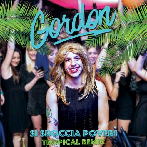 Si sboccia poveri (Tropical Remix) by Gordon