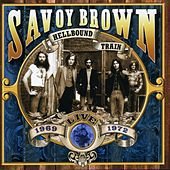 Hellbound Train, Live 1969-1972 by Savoy Brown